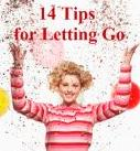 14 Tips for Letting Go